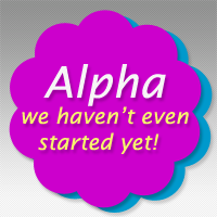 Alpha - we haven't even started yet